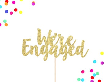 Engagement Cake Topper | We're Engaged Cake Topper | Bridal Shower Cake Topper | Engagement Party Decor | Glittery Engaged Cake Topper