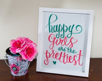 Happy Girls Are The Prettiest Instant Download 8x10 Self Print