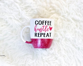 Coffee Hustle Repeat Glitter Mug / Boss Mug / Boss Babe Mug / Hustle Coffee Mug / Glitter Dipped Coffee Mug / Boss Lady Mug / Mom Boss Mug