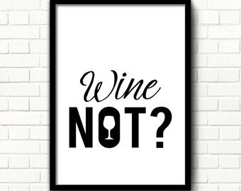 Wine not printable art Wine quote print Wine wall art Kitchen wall decor Kitchen typography poster Home decor Minimalist Black and white art
