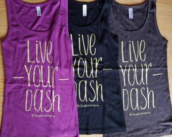 Live Your Dash tank top, screen print, black, brown, pink,  gold, women's