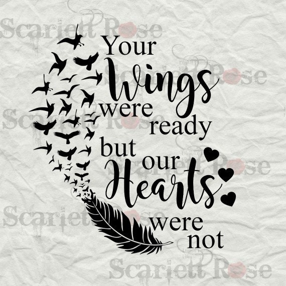 Your Wings Were Ready But Our Hearts Were Not SVG Cut File