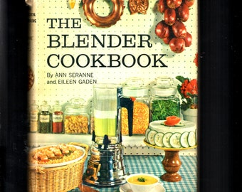 The Blender Cookbook by Ann Seranne and Eileen Gaden (1961, Hardback) Stated Book Club Edition with Dust Jacket  500 Blender Recipes