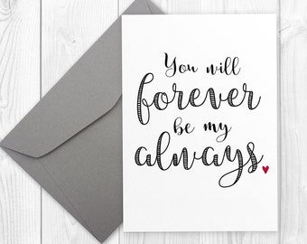 Birthday or Anniversary card for husband or wife | You will forever be my always | birthday card for her | birthday card for boyfriend