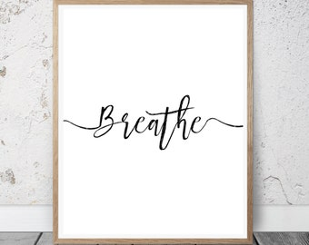 Breathe Quote, Wall Decor, Wall Print, Wall Art, Breathe Printable, Inspirational Wall Art, Wall Quote, Printable Art, Instan