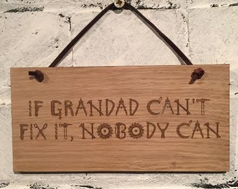 If Grandad can't fix it, nobody can.  Shabby chic style wooden wall plaque sign. Gift for grandad wall hanging decoration stocking filler.