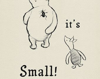 It's Small! - Winnie the Pooh simple quote poster print - copy of original illustration by E.H. Shepard #16