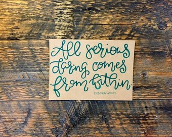 """An """"All Serious Daring"""" Eudora Welty Hand-lettered Quote"""