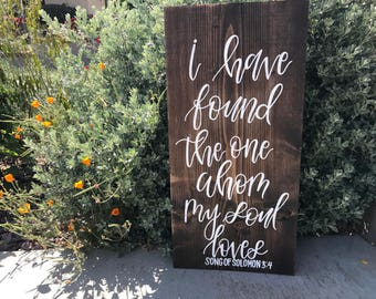 Rustic Wedding Wooden Sign| I Have Found the One Whom My Soul Loves Sign| Song of Solomon bible verse|