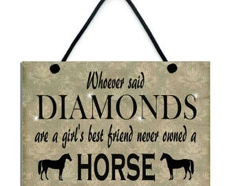 Whoever Said Diamonds Are A Girl's Best Friend Never Owned A Horse 550