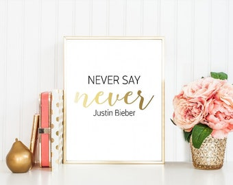 Never Say Never Justin Bieber - Never Say Never  - Justin Bieber - Inspirational Gift - Christian Quote - Audrey Hepburn Quote