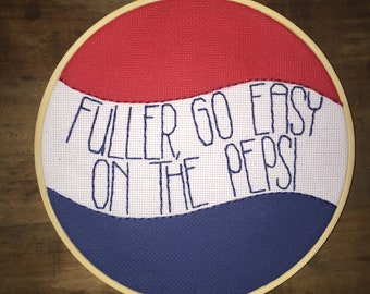 "Go Easy On The Pepsi - Hand Embroidery - Home Alone - 7"" Hoop"