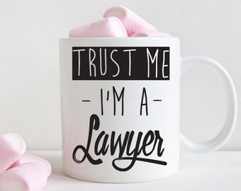 Lawyer gift, trust me I'm a lawyer mug (M254)