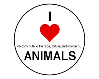 "Hypocritical I Love Animals 1"" Pinback Button - Vegan, Vegetarian, Animal Rights, Animal Liberation, Veganism, Activism"