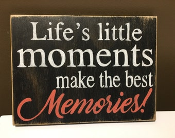 Hand painted wood sign - life's moments - memories - picture wall