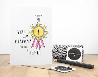 You will Always be my Hero Greetings Card