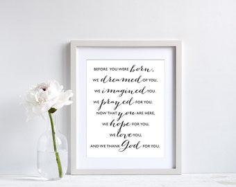 Before You Were Born We Dreamed Of You We Imagined You We Prayed For You | Printable Nursery Quote | Nursery Wall Art Black and White