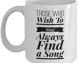 Music Mug (11 oz Coffee Mug)\Those Who Wish To Sing...\ Singer, Music Lover, Musician Gift, Music Teacher, Singer Mug, Gifts for Singers