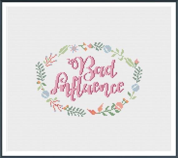 Bad influence cross stitch pattern instant digital pdf
