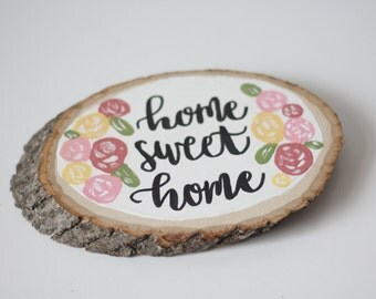 Home Sweet Home | Floral Wood Slice | Painted Wood Slice | Wood Slice Quote | Tree Slice Quote | Modern Calligraphy | Wood Round | Gift