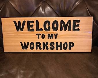 Welcome To My Workshop  Garage Man Cave  Hand Carved Cedar Wood Sign