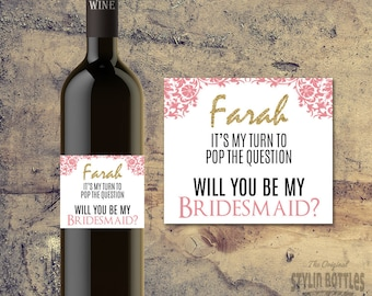 ASKING BRIDESMAID - Bridesmaid Proposal - It's My Turn To Pop The Question - CUSTOM Bridesmaid Wine