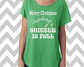 Merry Christmas Shitter Is Full Dolman Off the shoulder flowy tee Funny Christmas Party Shirt Ugly Sweater Christmas Shirt Shitters Full-2