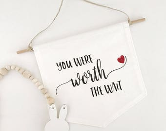 "Wall banner - ""You were worth the wait"""