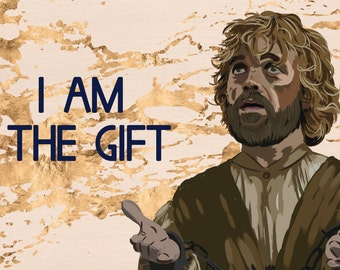 Tyrion - I am the gift - Game of Thrones/ASOIAF Christmas Card