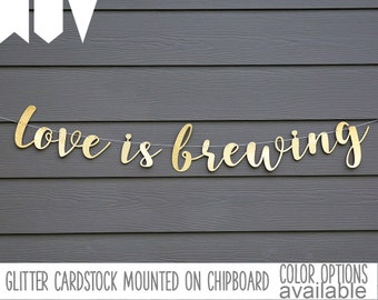 love is brewing banner, coffee, tea, cocoa bar, beverage table sign, gold glitter party decorations, cursive banner