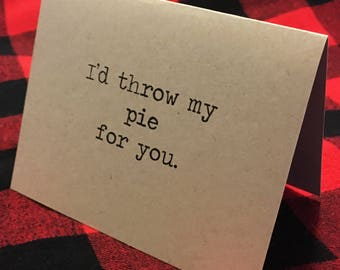 I'd throw my pie for you card // Orange Is The New Black // Crazy Eyes // Valentine's Day // Love // Couples //