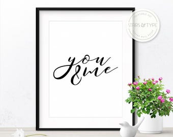 You and me, Printable Wall Art, Black and White, Word Art, Calligraphy Type, Love Art, Anniversary Gift, Minimalist Design, Digital Print