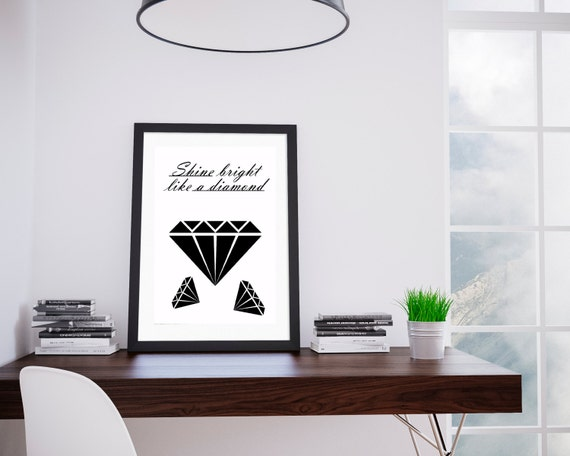 Shine bright like a diamond. Digital Art,Printable Art,Wall print,Motivational Print,Home decor,Rihanna art, Diamonds Rihanna,Rihanna poster