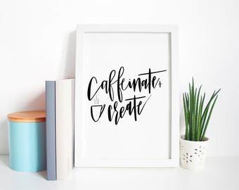 Caffeinate + Create - Art Print