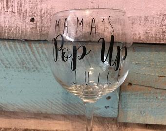 Mama's Pop Up Juice Wine Glass