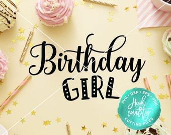 Birthday Girl SVG DXF Cut File, Birthday SVG Cut File, Baby Kids Svg Dxf, Birthday Decal Digital File, Birthday Clipart , Birthday Decor Svg