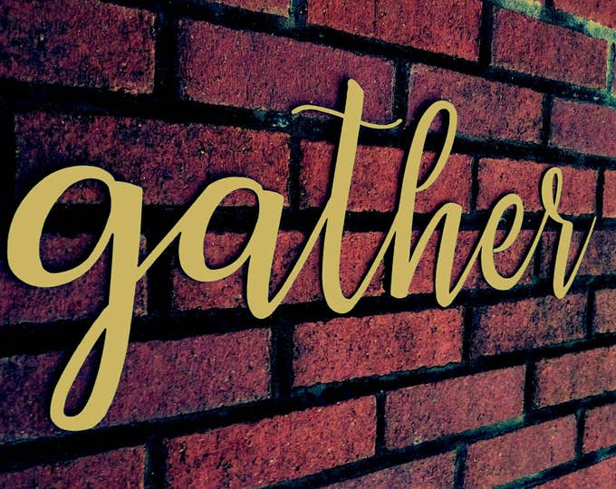Gather Sign, Gather Metal Sign, Metal Word Wall Art, Kitchen Word Sign, Farmhouse Gather Sign, Wall Decor, Metal Wall Art