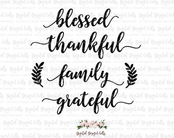 Blessed SVG, Thankful SVG, Family SVG, Grateful svg, Thanks Giving svg, fall cutting files, Thankful and Blessed svg cutting files
