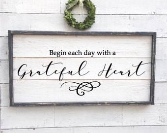 Begin each day with a grateful heart, vintage wood sign