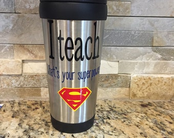 I teach what's your superpower travel mug