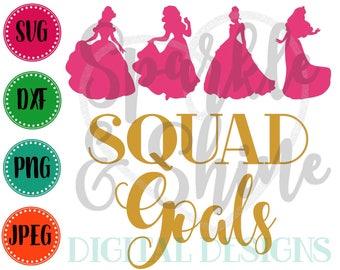 Princess Squad Goals SVG, DXF, JPEG, Squad Goals Cut File, Girl Svg file, Girl svg, Silhouette svg, cricut svg, Princess svg, princess dxf