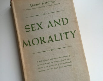 Antique Book - SEX AND MORALITY by Abram Kardiner. Published by Routledge, 1955