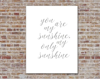 You are my sunshine, my only sunshine 8x10 song quote, instant download, printable art