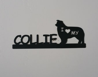 Collie metal art, I love my collie, collie, dog metal art, dog home decor, collie decor, collie wall hanging
