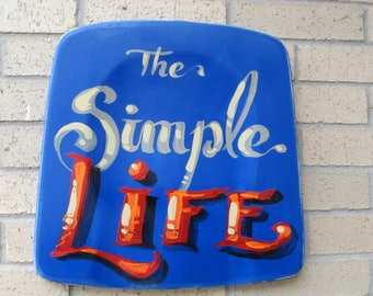 The Simple Life Sign, Welcome,