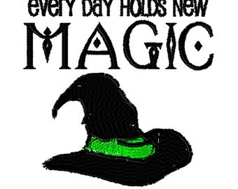 Embroidery File, Every Day Holds New Magic, 5x7, PES Format, Digital File, Embroidery Pattern, Machine Embroidery, Wiccan Embroidery