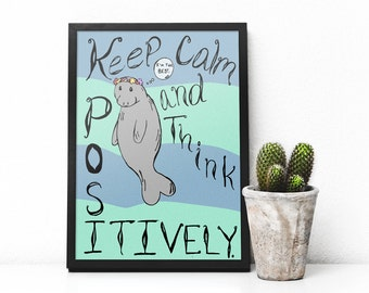 Keep Calm and Think Positively Poster