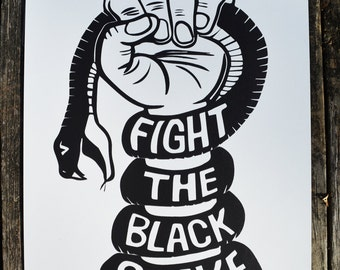 Fight The Black Snake, Hand Pulled Limited Edition Screen Print, 29 of 36. #NoDAPL Protect the Sacred.