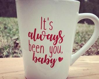 It's always been you, baby