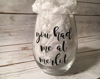 You had me at merlot wine glass, Wine Lover Gift, Merlot Lover